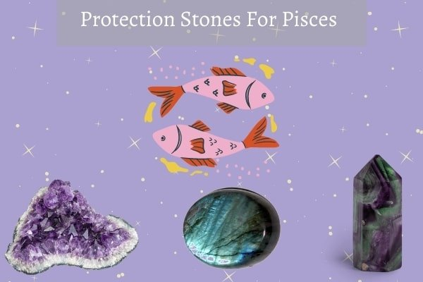three protection stones for Pisces