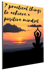 7-practical-things-to-achieve-positive-mindset